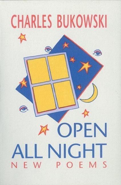 Open All Night - Charles Bukowski