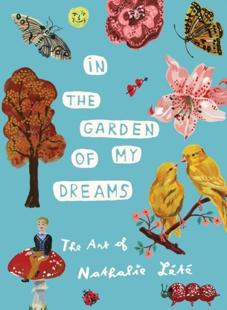 Afbeelding van In the Garden of My Dreams: The Art of Nathalie Lete