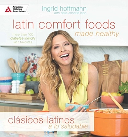 Afbeelding van Latin Comfort Foods Made Healthy/Clásicos Latinos a Lo Saludable