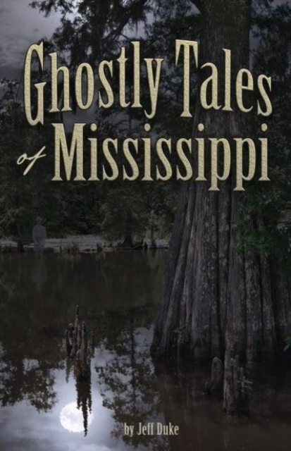 Afbeelding van Ghostly Tales of Mississippi