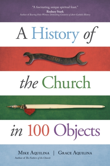 Afbeelding van A History of the Church in 100 Objects