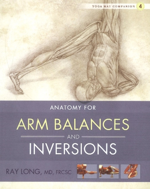 Afbeelding van Anatomy for Arm Balances and Inversions