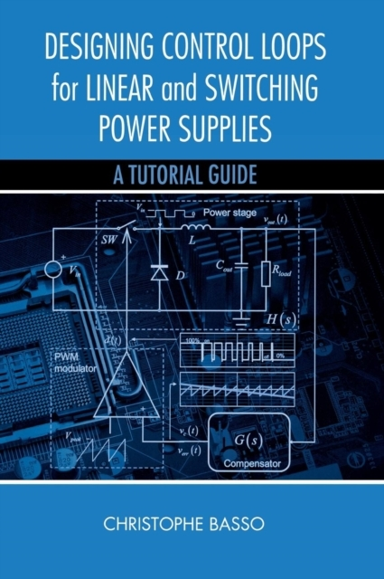 Afbeelding van Designing Control Loops for Linear and Switching Power Supplies