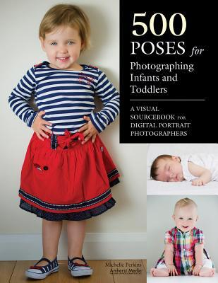 Afbeelding van 500 Poses for Photographing Infants and Toddlers