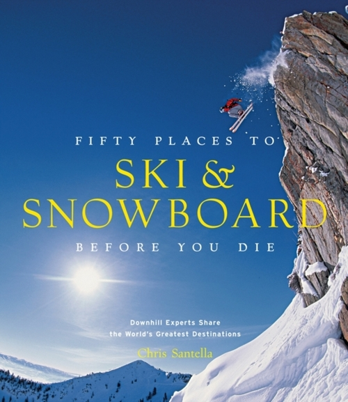 Afbeelding van Fifty Places To Ski And Snowboard Before You Die