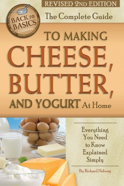 Afbeelding van The Complete Guide to Making Cheese, Butter, and Yogurt at Home