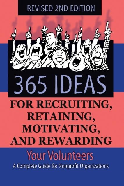 Afbeelding van 365 Ideas for Recruiting, Retaining, Motivating and Rewarding Your Volunteers
