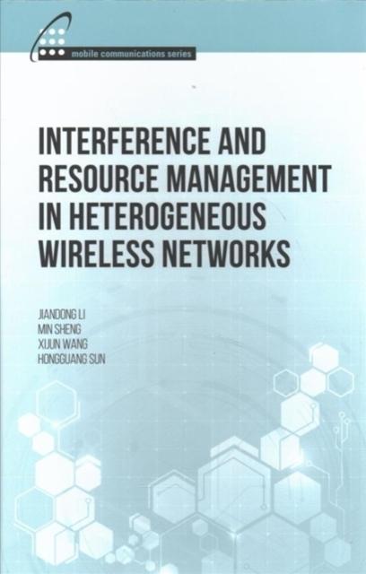 Afbeelding van Interference and Resource Management in Heterogeneous Wireless Networks