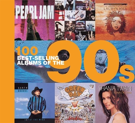 Afbeelding van 100 Best-Selling Albums of the 90s