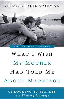 Afbeelding van What I Wish My Mother Had Told Me About Marriage
