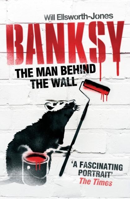 Afbeelding van Banksy The Man Behind The Wall