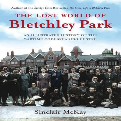 Afbeelding van The Lost World of Bletchley Park