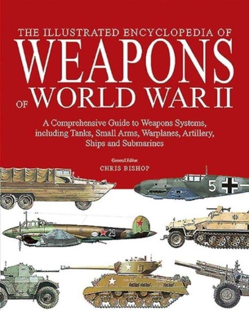 Afbeelding van Illustrated Encyclopedia of Weapons of World War II