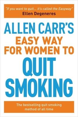 Afbeelding van Allen Carr's Easy Way for Women to Quit Smoking