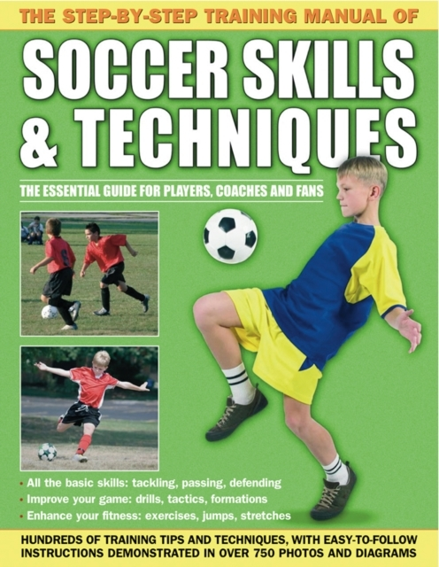Afbeelding van The Step-by-Step Training Manual of Soccer Skills & Techniques
