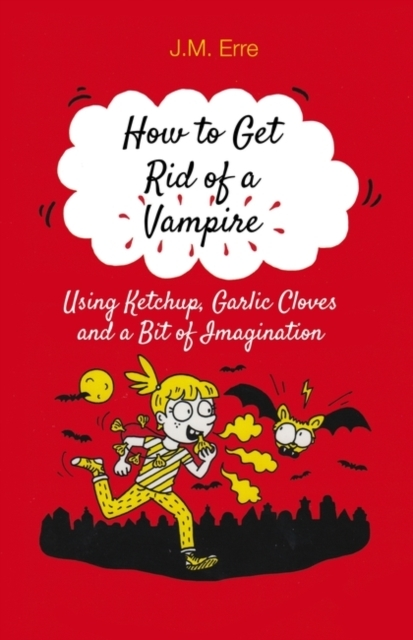 Afbeelding van How to Get Rid of a Vampire Using Ketchup, Garlic Cloves and