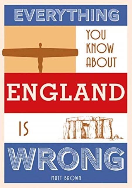 Afbeelding van Everything You Know About England Is Wrong
