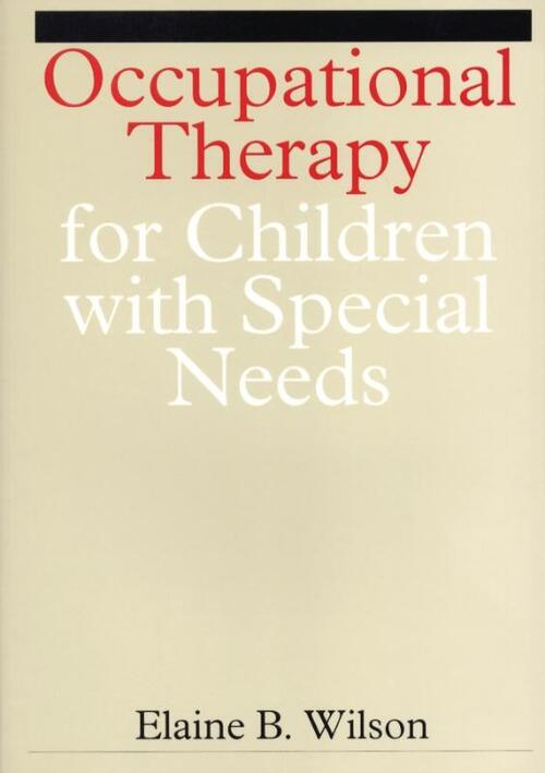 Occupational Therapy for Children with Special Needs - Elaine Wilson