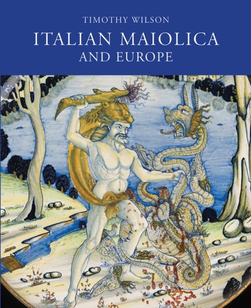 Afbeelding van Italian Maiolica and Europe