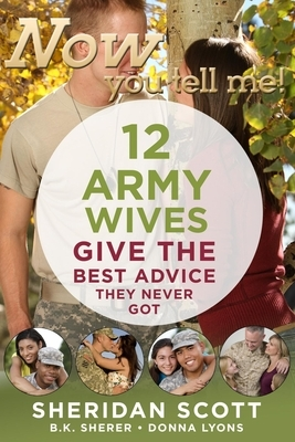 Afbeelding van Now You Tell Me! 12 Army Wives Give the Best Advice They Never Got