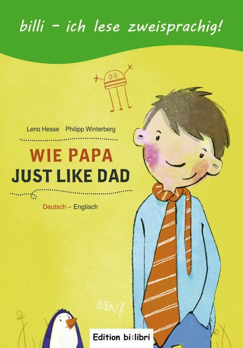 Wie Papa. Kinderbuch Deutsch-Englisch - Lena Hesse, Philipp Winterberg
