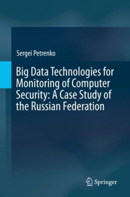 Afbeelding van Big Data Technologies for Monitoring of Computer Security: A Case Study of the Russian Federation