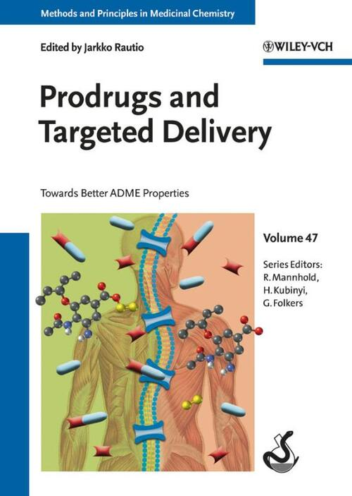 Prodrugs and Targeted Delivery - Gerd Folkers, Jarkko Rautio