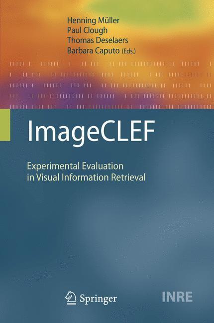 ImageCLEF - Barbara Caputo, Henning Müller, Paul Clough, Thomas Deselaers