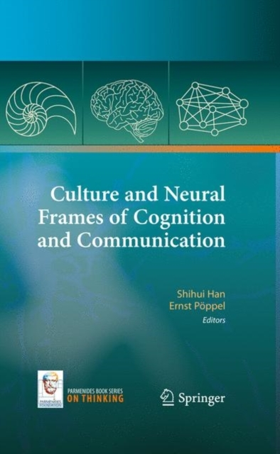 Culture and Neural Frames of Cognition and Communication - Ernst Poeppel, Shihui Han