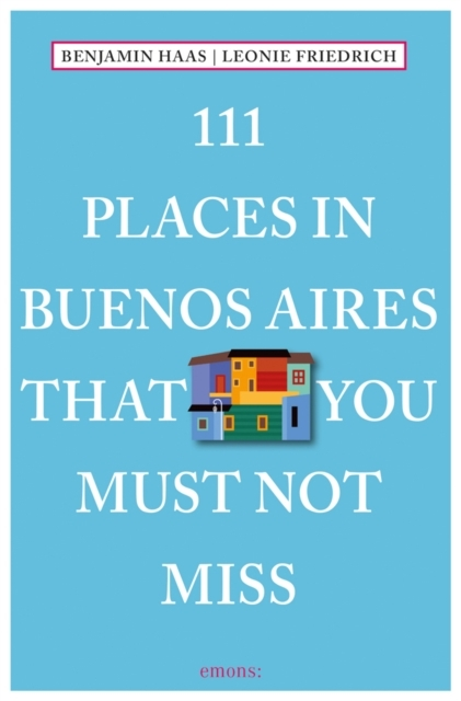Afbeelding van 111 Places in Buenos AiresThat You Must Not Miss