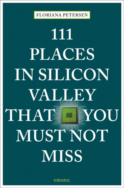 Afbeelding van 111 Places in Silicon Valley That You Must Not Miss