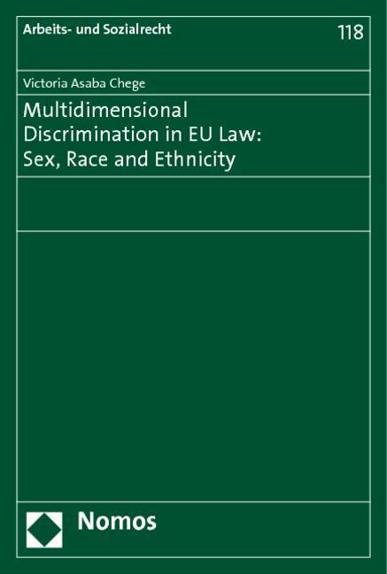 Multidimensional Discrimination in EU Law: Sex, Race and Ethnicity - Victoria Asaba Chege