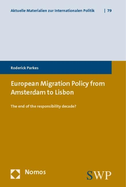European Migration Policy from Amsterdam to Lisbon - Roderick Parkes