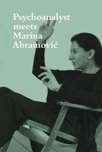 Afbeelding van Psychoanalyst Meets Marina Abramovic