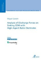 Afbeelding van Analysis of Discharge Forces on Sinking EDM with High Aspect Ratio Electrodes
