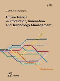 Afbeelding van Future Trends in Production, Innovation and Technology Management (2012)