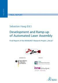 """Afbeelding van Development and Ramp-up of Automated Laser Assembly Final Report of the MANUNET Research Project """"DeLas"""""""