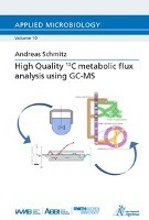 Afbeelding van High Quality 13C metabolic flux analysis using GC-MS