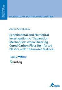 Afbeelding van Experimental and Numerical Investigations of Separation Mechanisms when Shearing Cured Carbon Fiber Reinforced Plastics with Thermoset Matrices