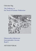 Afbeelding van The Ordinaryin the Novel of German Modernism