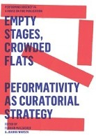 Afbeelding van Empty Stages, Crowded Flats - Peformativity As Curatorial Strategy