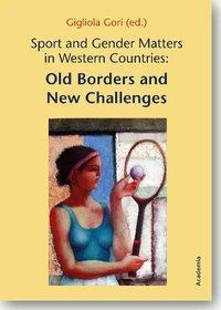 Afbeelding van Sport and Gender Matters in Western Countries: Old Borders and New Challenges