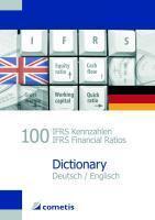100 IFRS Kennzahlen / IFRS Financial Ratios Dictionary - Deutsch / English - Henryk Deter, Michael Diegelmann, Peter N. Schömig, Ulrich Wiehle