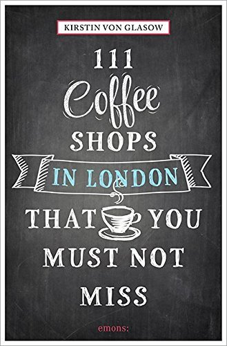 Afbeelding van 111 Coffee Shops in London That You Must Not Miss