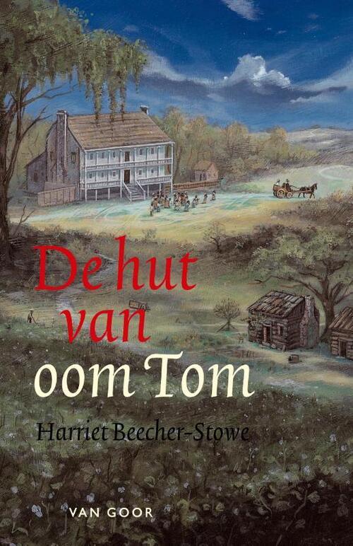 De hut van oom Tom - Harriet Elizabeth Stowe