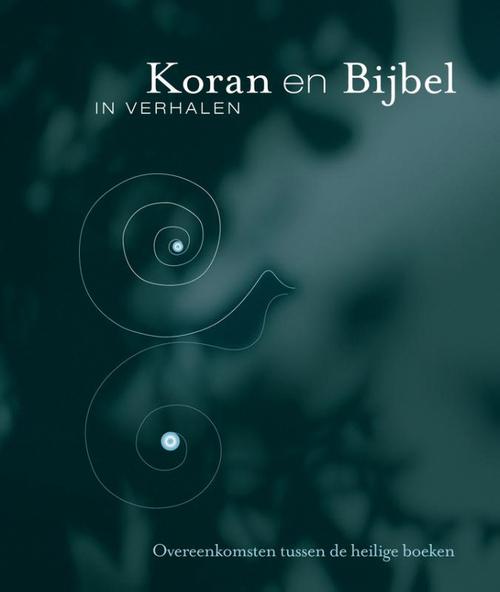 Koran en Bijbel in verhalen Paperback Op werkdagen voor 16:00 uur besteld, volgende dag in huis Van Holkema & Warendorf
