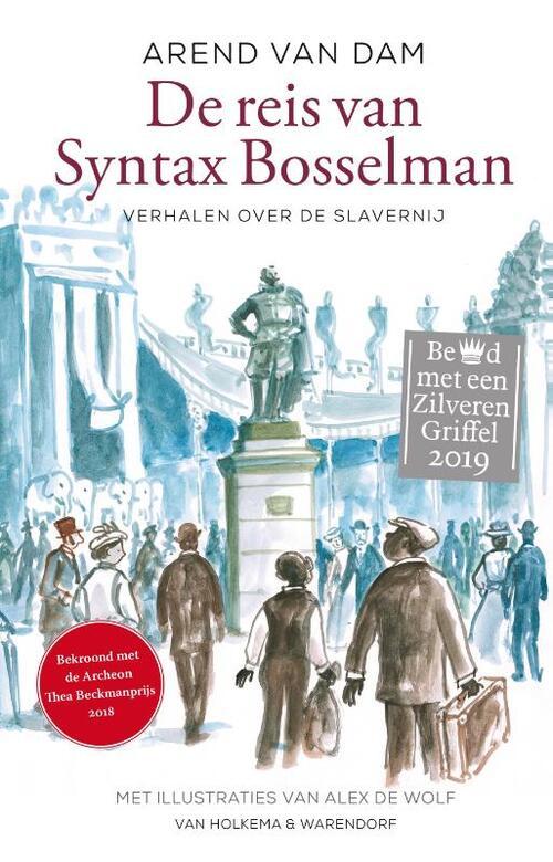 De reis van Syntax Bosselman - Arend van Dam
