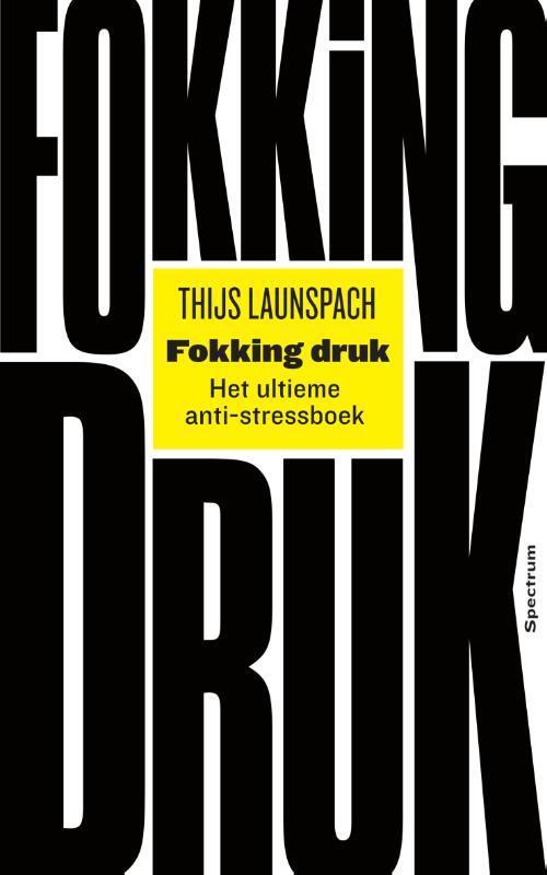 Fokking Druk Thijs Launspach 9789000363698 Boek Bookspotnl