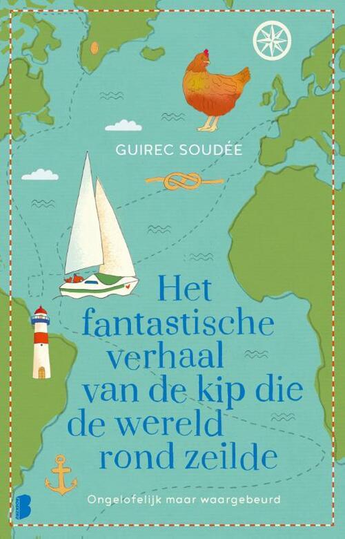 Het fantastische verhaal van de kip die de wereld rond zeilde - Guirec Soudée