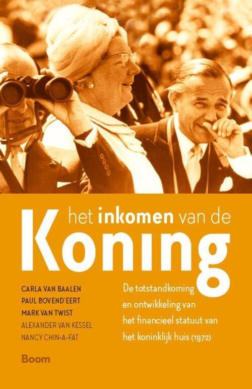 Het inkomen van de koning - Alexander van Kessel, Carla van Baalen, Mark van Twist, Nancy Chin-A-Fat, Paul Bovend'eert